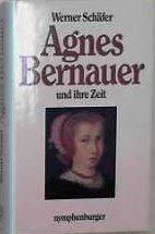 9783485005517: Agnes Bernauer und ihre Zeit