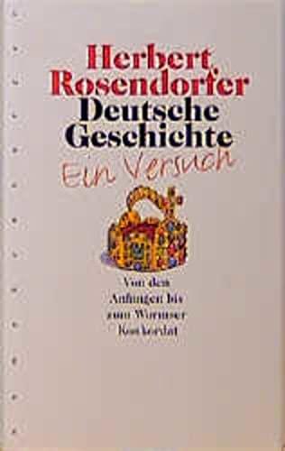 9783485007924: Deutsche Geschichte: Ein Versuch : von den Anfängen bis zm Wormser Konkordat (German Edition)