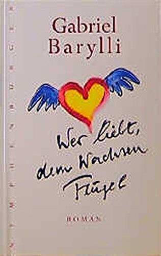 9783485008099: Wer liebt, dem wachsen Flügel: Roman (German Edition)