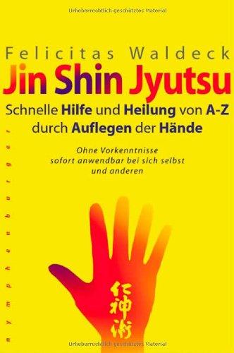 9783485009096: Jin Shin Jyutsu. Schnelle Hilfe und Heilung von A- Z durch Auflegen der Hände.