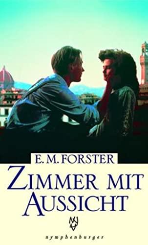 Zimmer mit Aussicht. Eine Liebesgeschichte.: Forster, Edward Morgan