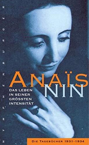 Die Intensität des Lebens. Die Tagebücher 1931 - 1934. (348500975X) by Nin, Anais