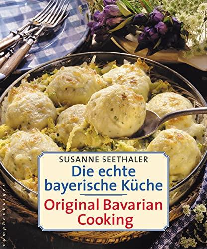 9783485010450: Die echte bayerische Küche. Traditional Bavarian Cooking