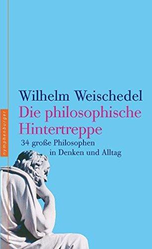 9783485011617: Die philosophische Hintertreppe: 34 große Philosophen im Denken und Alltag