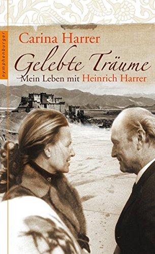 9783485013741: Gelebte Träume: Mein Leben mit Heinrich Harrer