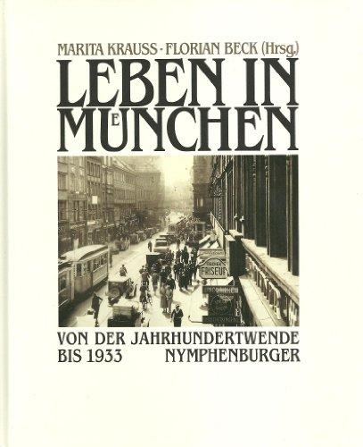9783485018951: Leben in München - Von der Jahrhundertwende bis 1933. Dokumentation
