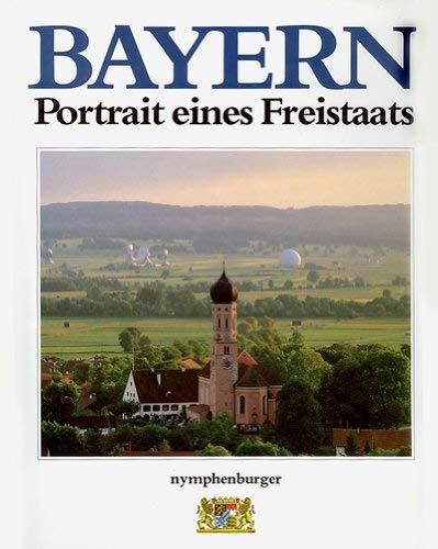9783485018999: Bayern - Portrait eines Freistaats. Bildband