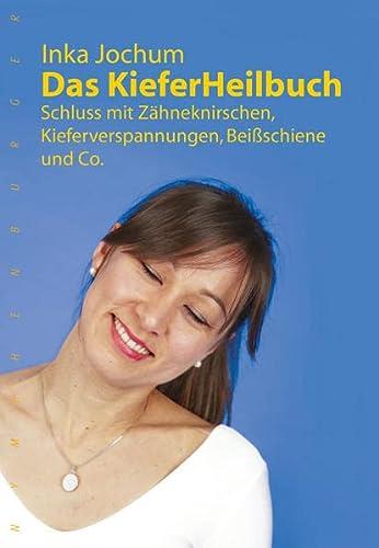 9783485028547: Das KieferHeilbuch: Schluss mit Zähneknirschen,Kieferverspannungen, Beißschiene und Co