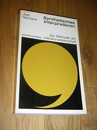 Synthetisches Interpretieren. Zur Methodik der Literaturwissenschaft. Mit: Hermand, Jost: