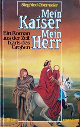 9783485082136: Mein Kaiser - Mein Herr: Ein Roman aus der Zeit Karls des Grossen (Livre en allemand)