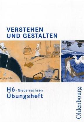 9783486000122: Verstehen und Gestalten H 6. Übungsheft. Niedersachsen: Passgenau zu den neuen Kerncurricla