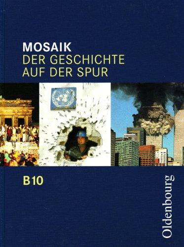9783486007398: Mosaik B 10. Der Geschichte auf der Spur. Bayern: Zum neuen Lehrplan für das G8