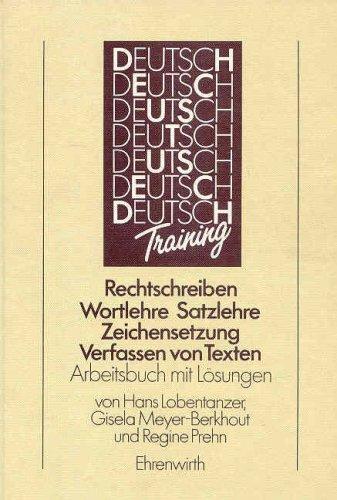 9783486029413: Deutsch-Training - Hilfen f�r den Deutschunterricht. Rechtschreiben, Wortlehre, Satzlehre, Zeichensetzung, Verfassen von Texten. Arbeitsbuch mit L�sungen