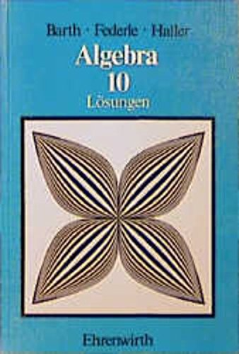 Algebra, 10. Jahrgangsstufe, Lösungen Federle, Rei.