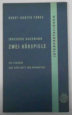 9783486073836: Ingeborg Bachmann - Zwei Hörspiele. Die Zikaden, Der gute Gott von Manhattan