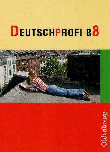 9783486100082: DeutschProfi B 8 / 8M. M-Zug.Hauptschule. Bayern
