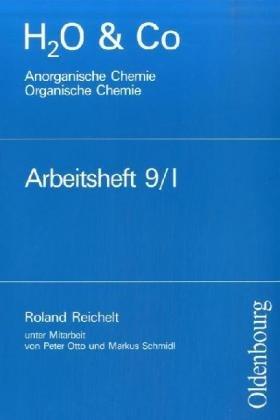9783486160420: H2O u. Co. Anorganische und Organische Chemie. Arbeitsheft 9/I