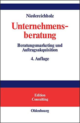 9783486200119: Unternehmensberatung 1: Beratungsmarketing und Auftragsakquisition (Edition Consulting)
