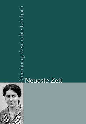 9783486200294: Neueste Zeit (Oldenbourg Geschichte Lehrbuch)