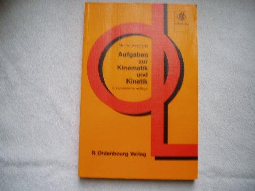 Aufgaben zur Kinematik und Kinetik - Assmann, Bruno