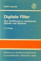9783486214024: Digitale Filter. Eine Einführung in zeitdiskrete Signale und Systeme. (=Einführung in die Nachrichtentechnik).