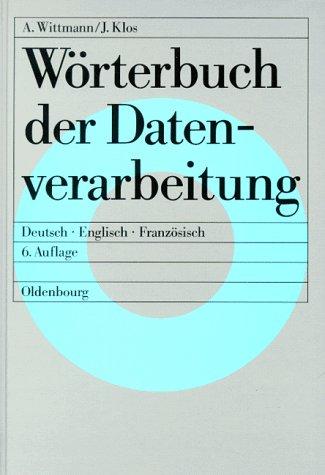 9783486217377: Wörterbuch der Datenverarbeitung. Mit Anwendungsgebieten in Industrie, Verwaltung und Wirtschaft