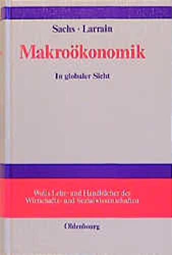 Makroökonomik. In globaler Sicht. (3486227092) by Jeffrey Sachs; Felipe Larrain