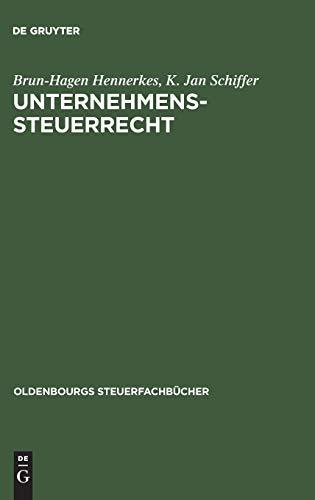 Unternehmens-Steuerrecht: Brun-Hagen Hennerkes