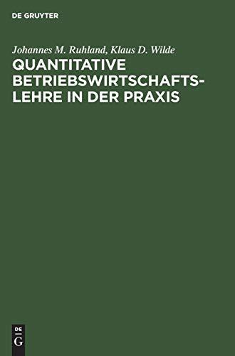 Quantitative Betriebswirtschaftslehre in der Praxis: M. Ruhland, Johannes