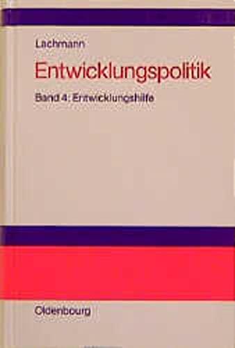 9783486229561: Entwicklungspolitik, 4 Bde., Bd.4, Entwicklungshilfe