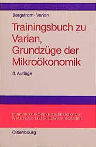 Trainingsbuch zu Grundzüge der Mikroökonomik: Varian, Hal R.,
