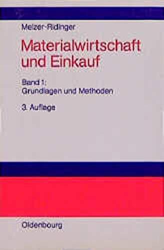 9783486230574: Materialwirtschaft und Einkauf, Bd.1, Grundlagen und Methoden (Livre en allemand)