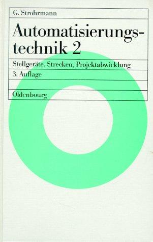 9783486231045: Automatisierungstechnik, 2 Bde., Bd.2, Stellgeräte, Strecken, Projektabwicklung