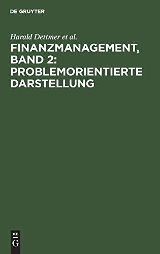 Finanzmanagement. Problemorientierte Darstellung: Dettmer, Harald/ Hausmann,