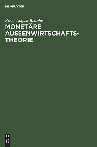 Monetäre Aussenwirtschaftstheorie.: Behnke, Ernst-August: