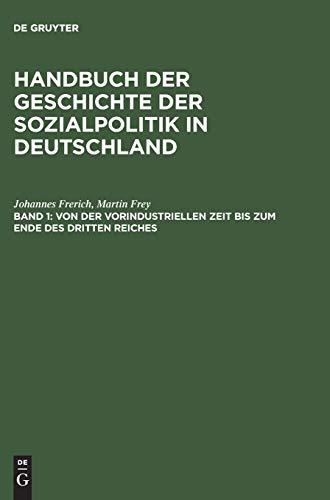 9783486237856: Handbuch der Geschichte der Sozialpolitik in Deutschland, Band 1, Von der vorindustriellen Zeit bis zum Ende des Dritten Reiches