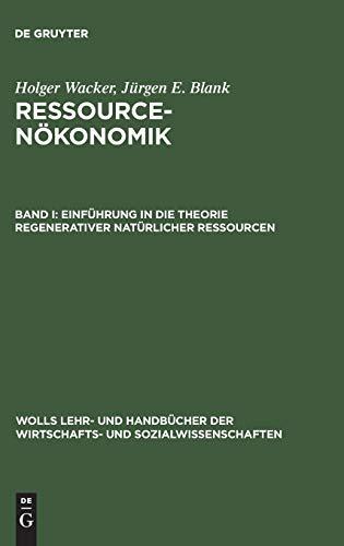 Einführung in Die Theorie Regenerativer Natürlicher Ressourcen (Wolls Lehr- Und Handb&...