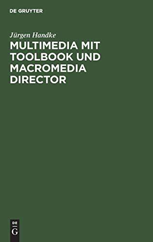 9783486239720: Multimedia mit ToolBook und Macromedia Director: Praxisorientierte Einführung in die Multimedia-Programmierung