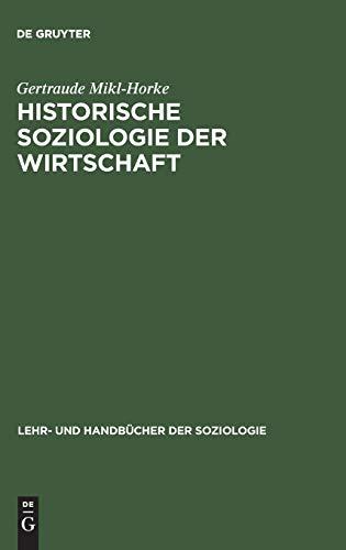 Historische Soziologie der Wirtschaft: Gertraude Mikl-Horke