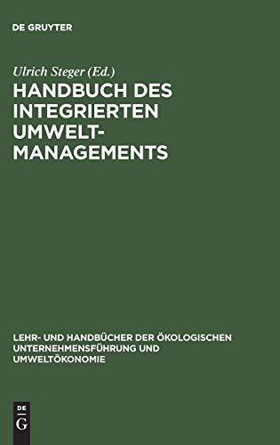 9783486242201: Handbuch des integrierten Umweltmanagements (Lehr- Und Handbucher der Okologischen Unternehmensfuhrung Un) (German Edition)