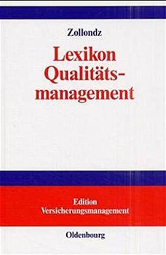9783486243161: Lexikon Qualitatsmanagement: Handbuch Des Modernen Managements Auf Der Basis Des Qualitatsmanagements Edition Versicherungsmanagement