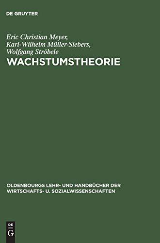 9783486243321: Wachstumstheorie (Oldenbourgs Lehr- Und Handbucher Der Wirtschafts- U. Sozialwissenschaften)