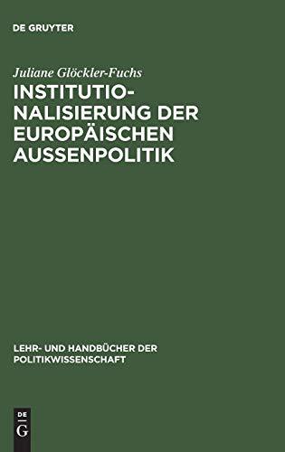 Institutionalisierung der europäischen Außenpolitik: Juliane Glöckler-Fuchs