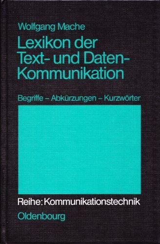 9783486243611: Lexikon der Text- und Datenkommunikation: Begriffe, Abkurzungen, Kurzworter (Reihe Kommunikationstechnik) (German Edition)