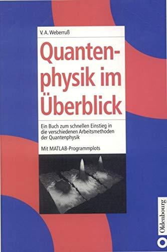 Quantenphysik im Überblick: Volker A. Weberruß