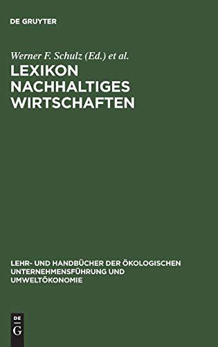 Lexikon Nachhaltiges Wirtschaften: Werner F. Schulz