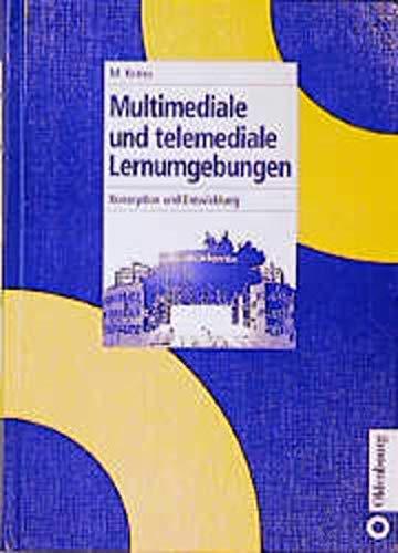 9783486245394: Multimediale und telemediale Lernumgebungen. Konzeption und Entwicklung