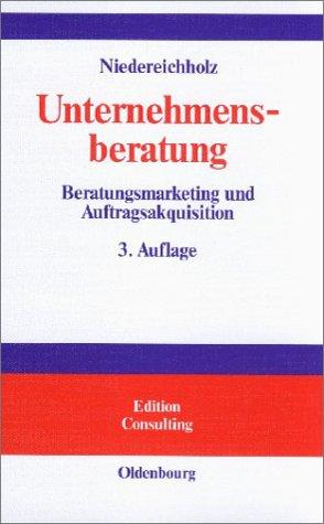 9783486246650: Unternehmensberatung, Bd.1, Beratungsmarketing und Auftragsakquisition