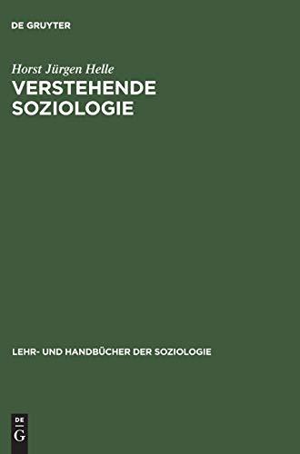 9783486247671: Verstehende Soziologie: Lehrbuch (Lehr- Und Handbücher Der Soziologie) (German Edition)