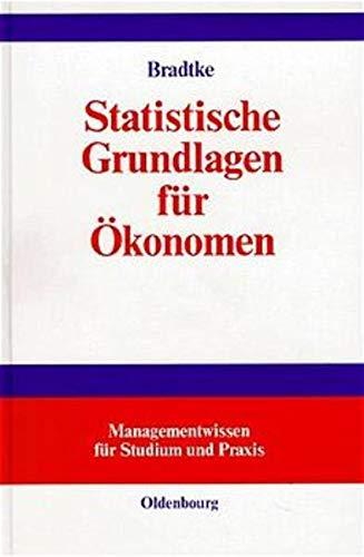 9783486248623: Statistische Grundlagen f�r �konomen (Livre en allemand)